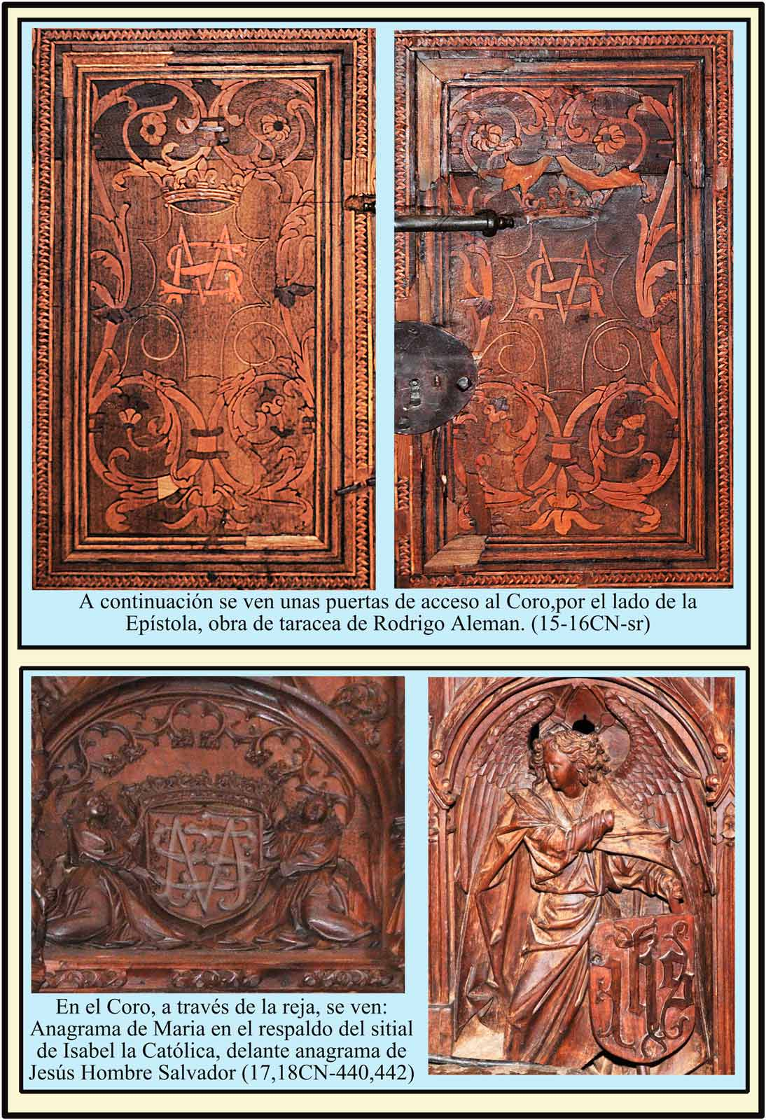 Puertas de entrada a la Silleria del Coro. Anagramas de María, en el sitial de Isabel la Catolica, y de JHs