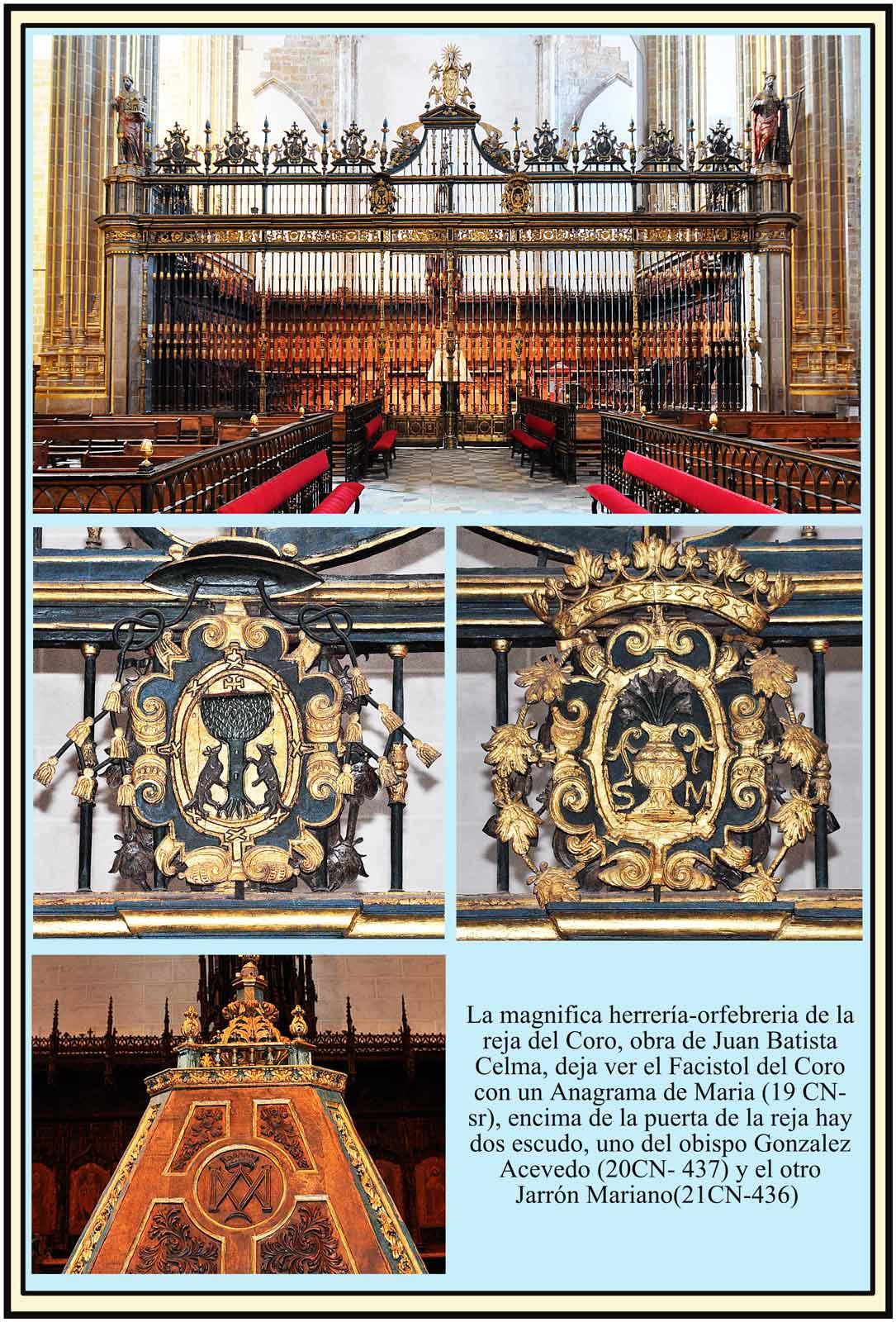 Reja del coro, con dos escudos: del Obispo Acevedo y Jarrón Mariano. En el Facistol anagrama de María