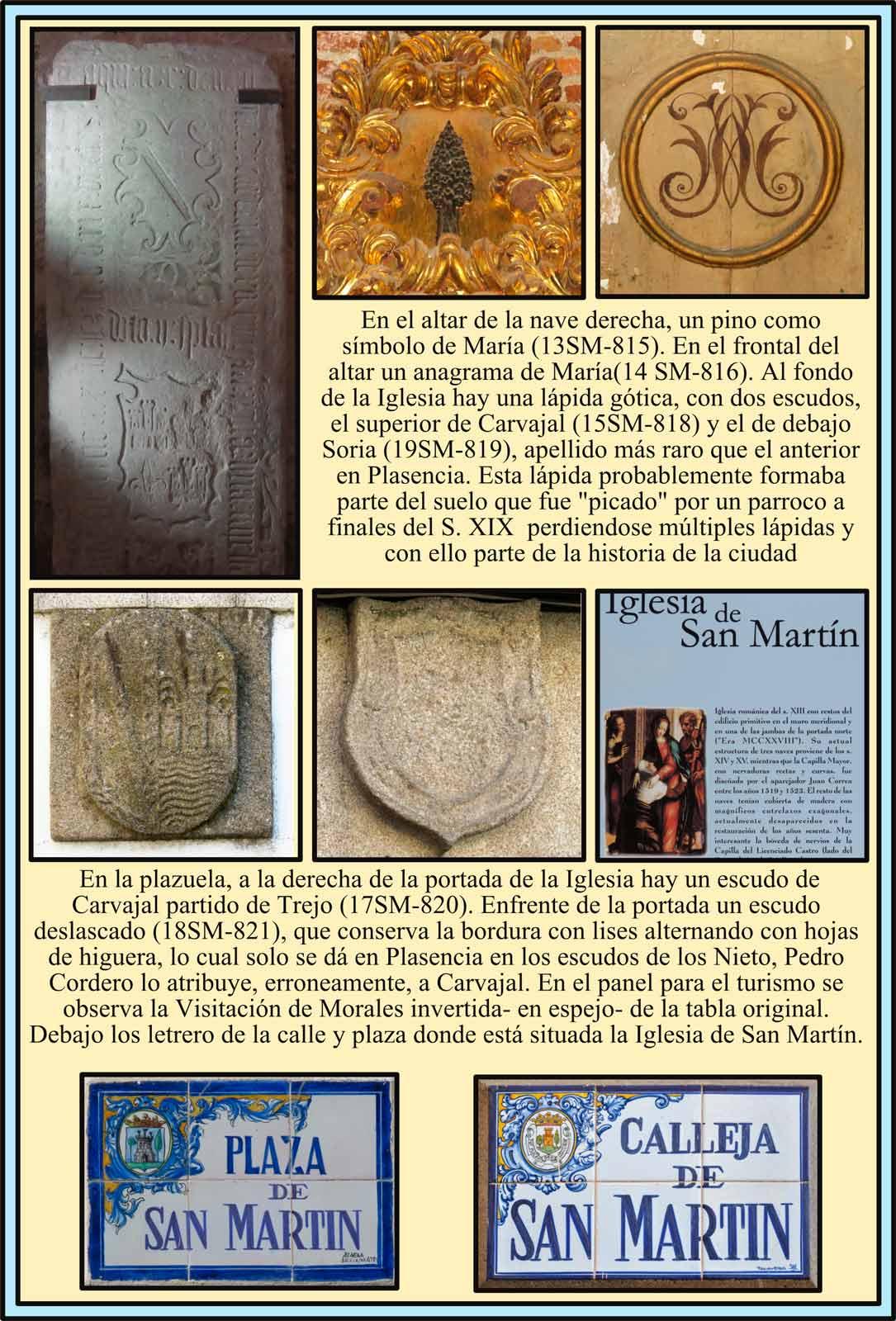 Lapida con escudos Carvajal y Soria. En el exterior escudos Carvajal Trejo y Nieto